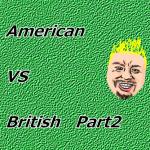 イギリス VS アメリカ Part 2